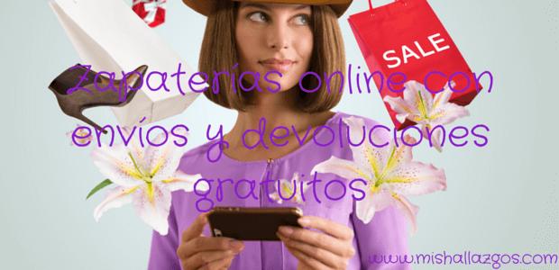 Zapaterías online envíos y devoluciones gratuitos